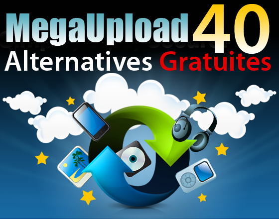 alternative gratuite megaupload Stockage en Ligne : 40 Alternatives à MegaUpload (gratuit)