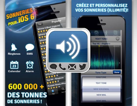 Sonnerie iOS 6 iPhone : Créer ou Utiliser plus de 600.000 Sonneries (gratuit)