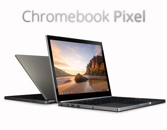 1 Google Chromebook Pixel Google Chromebook Pixel avec Ecran Tactile : Un MacBook Air Retina Killer (videos)
