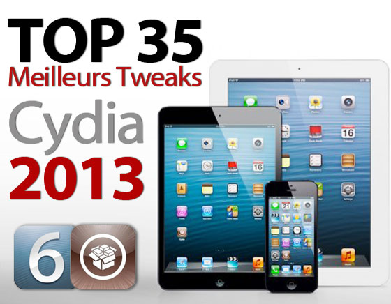 top cydia jailbreak tweak ios6 Jailbreak iPhone iPad iOS6 : 35 Meilleurs Tweaks Cydia 2013