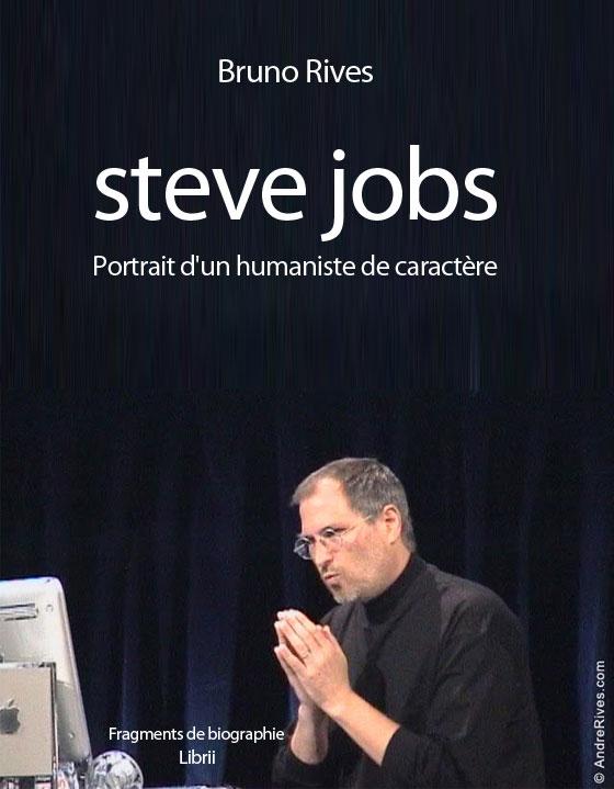 eBook Steve Jobs - Portrait D'un Humaniste De Caractère Par Bruno Rives (gratuit)