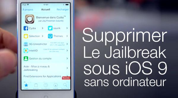 Supprimer le Jailbreak des iPhone et iPad sans Ordinateur (vidéo)